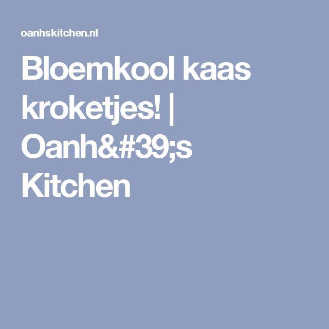 Bloemkool kaas kroketjes!   Oanh's Kitchen