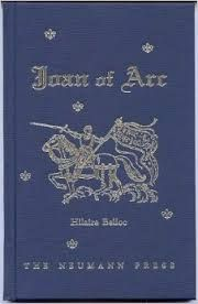 Joan of Arc by Hilaire Belloc  - Review here: http://corjesusacratissimum.org/2014/07/joan-of-arc-by-hilaire-belloc/