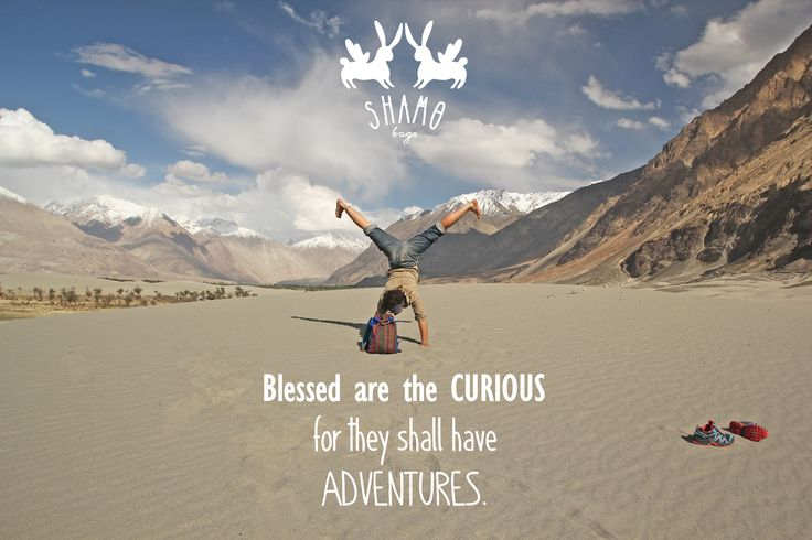 Blessed are the curious for they shall have ADVENTURES // shamo adventures in Moonland // 2015