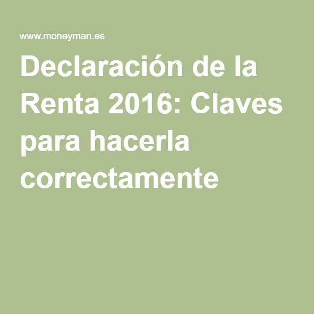 Declaración de la Renta 2016: Claves para hacerla correctamente