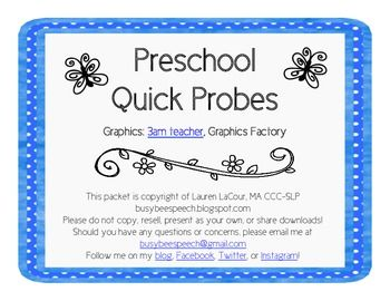 These quick probes are perfect to quickly assess your preschoolers' understanding of language concepts. Use them for a quick measure of their progress toward meeting their goals, to gather baseline data, or however you'd like.  Included in this pack are quick screeners for: 1. Functions 2. Categories 3. Basic concepts level 1 4. Basic concepts level 2 5. Associations 6. Prepositions