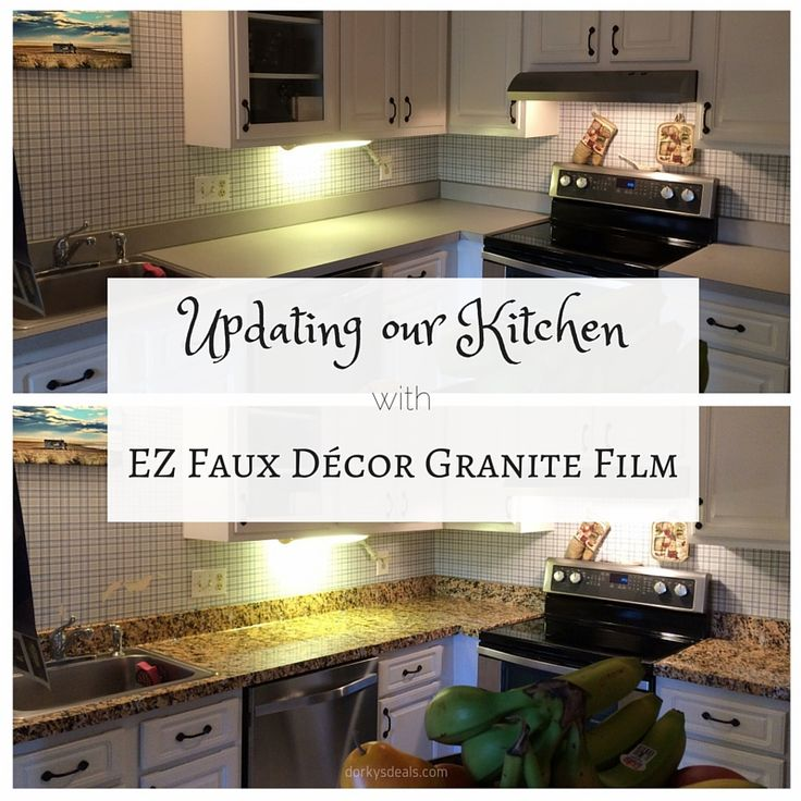 Updating Our Kitchen With Ez Faux D 233 Cor Granite Film