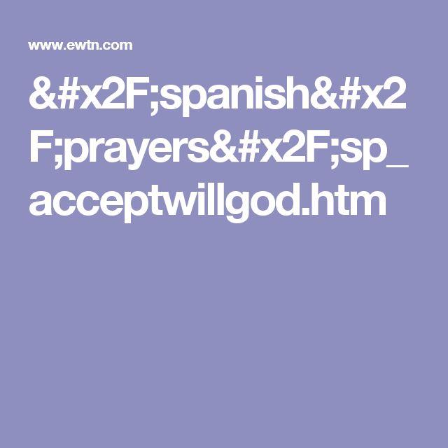 /spanish/prayers/sp_acceptwillgod.htm