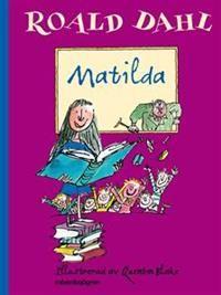 """Matilda - Roald Dahl """"Ny utgåva av en av Roald Dahls allra bästa böcker, den om Matilda, geniet med övernaturliga krafter, som sätter de onda på plats."""""""