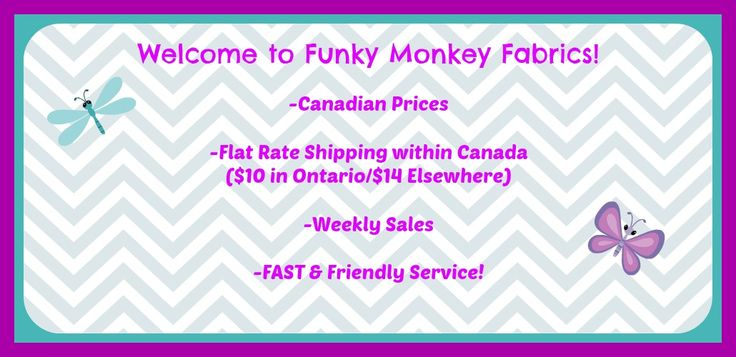 Funky Monkey Fabrics located in Ontario!