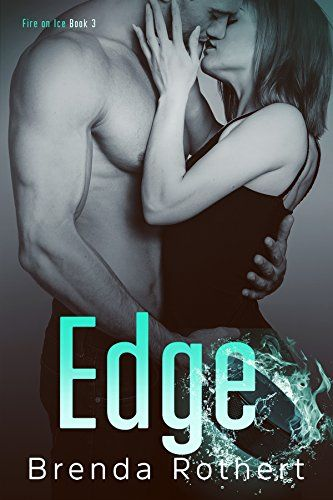Edge (Fire on Ice Book 3) Silver Sky Publishing, Inc. https://www.amazon.com/dp/B00K1DWC2U/ref=cm_sw_r_pi_awdb_x_wZTvzbCAQEJVG