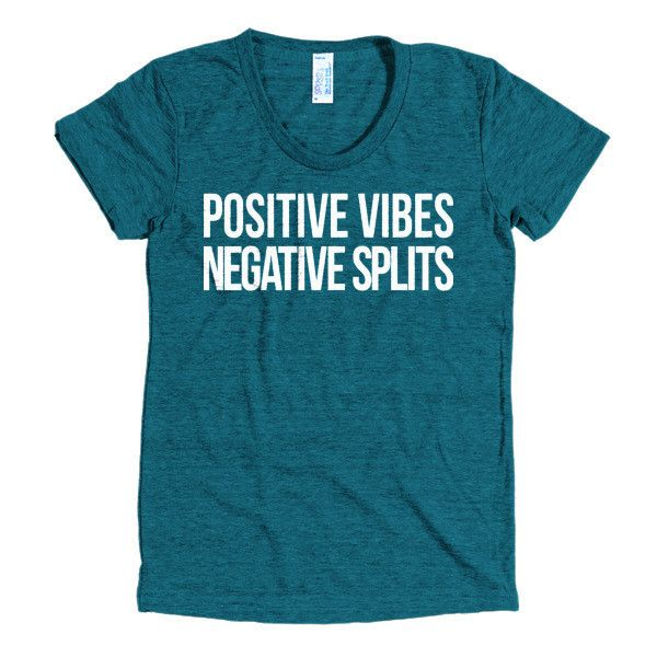 Positive Vibes AND Negative Splits - Women's