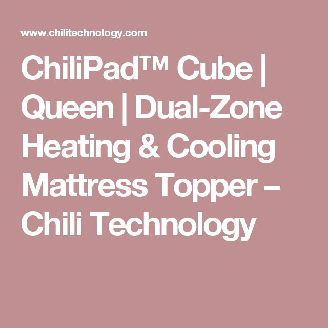 ChiliPad™ Cube | Queen | Dual-Zone Heating & Cooling Mattress Topper – Chili Technology