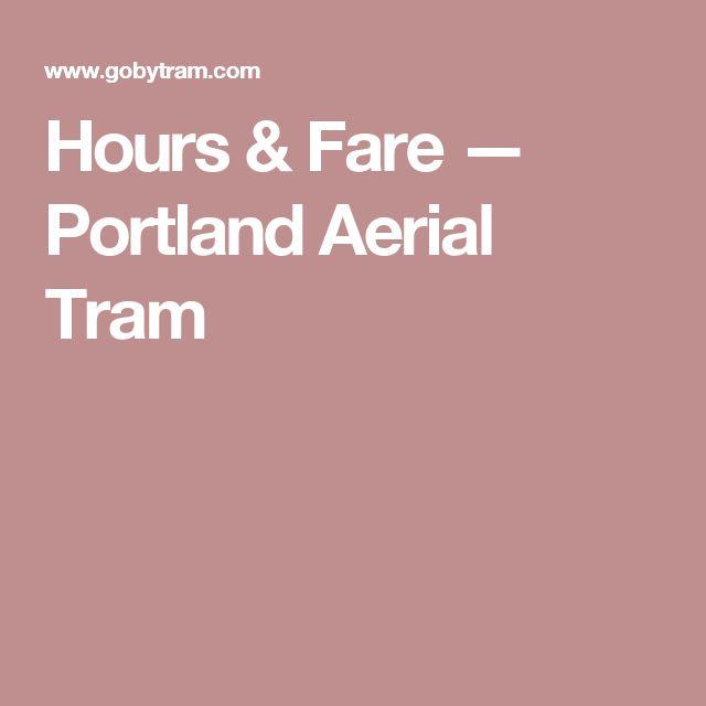 Hours & Fare — Portland Aerial Tram