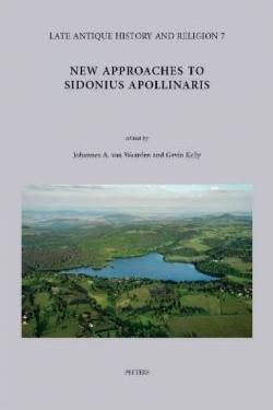 New approaches to Sidonius Apollinaris : [exploratory workshop, The Netherlands, Wassenaar, 26-30 January 2011] / edited by Johannes A. van Waarden and Gavin Kelly ; with indices on Helga Köhler. Peeters, 2013