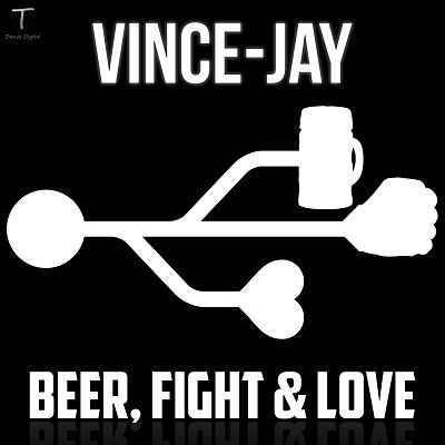 [CD Cover] Beer, Fight & Love by Vince Jay  http://tdancedigital.com/releases/