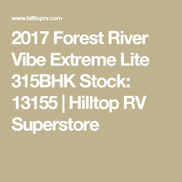 2017 Forest River Vibe Extreme Lite 315BHK Stock: 13155   Hilltop RV Superstore