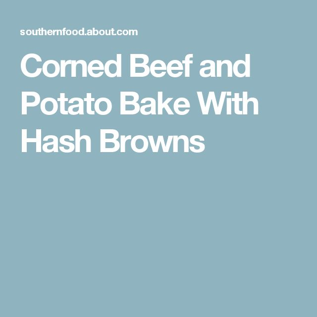 Corned Beef And Potato Bake With Hash Browns