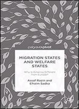 Migration States And Welfare States: Why Is America Different From Europe? free ebook