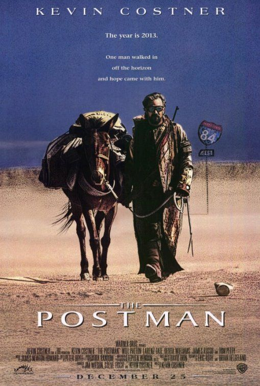 The Postman - Everyone hated it, but not me! This movie is awesome. I love this move too, especially now that I just got a job as a postman!