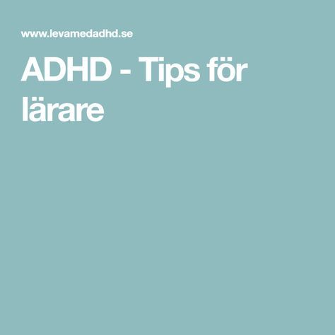 ADHD - Tips för lärare