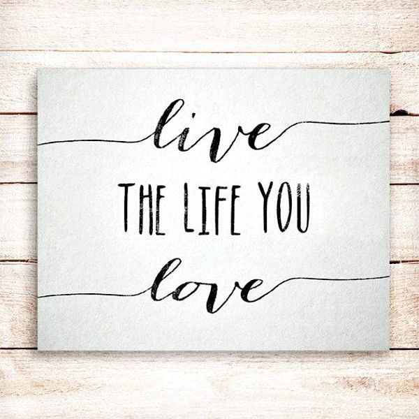 Live the Life You Love...