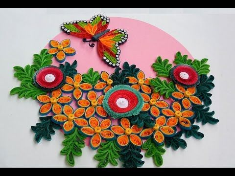 Paper Quilling | How to make beautiful Flowers along with Butterfly for wall decorations - YouTube