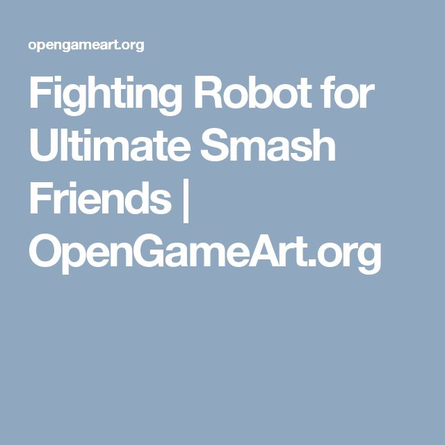 Fighting Robot for Ultimate Smash Friends | OpenGameArt.org