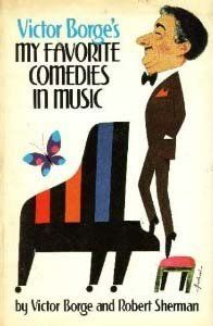 Victor Borge's My Favorite Comedies in Music by Victor Borge