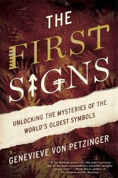The First Signs, by Genevieve Von Petzinger. One of the most significant works on our evolutionary ancestry since Richard Leakey's paradigm-shattering Origins, The First Signs is the first-ever exploration of the little-known geometric images that accompany most cave art around the world—the first indications of symbolic meaning, intelligence, and language.