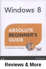 Windows 8 : absolute beginners guide / Paul Sanna.   Informative and easy to-understand instruction for the new Windows 8 user.