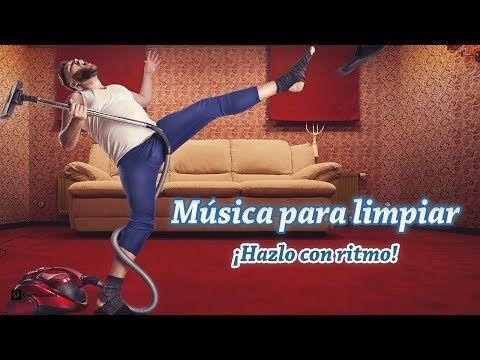 MUSICA PARA LIMPIAR LA CASA ¡Con Ritmo! de Fondo, Musica Positiva Para Levantar El Animo y Trabajar - YouTube