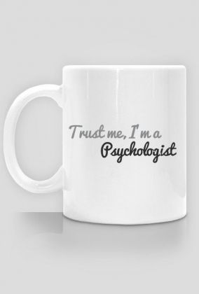 Trust me, I'm a psychologist - kubek, 20,00 zł, #psychologia, #psychology, #psychopraca, #cupsell, #gifts, #prezenty, #trustme