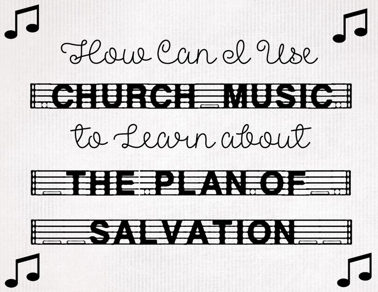 Come Follow Me Sunday School February: How can I use Church music to learn about the plan of salvation?