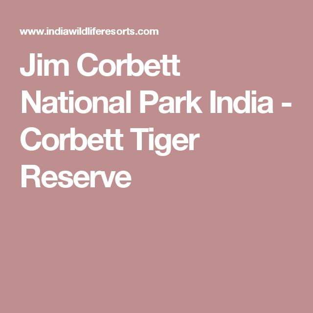 Jim Corbett National Park India - Corbett Tiger Reserve