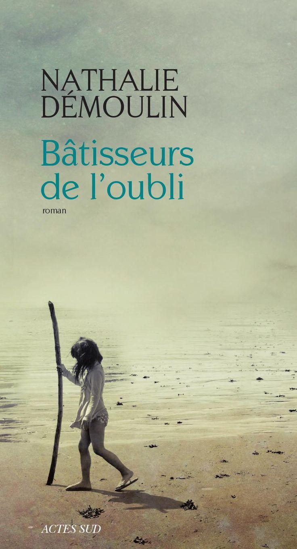 Bâtisseurs de l'oubli de Nathalie Démoulin | Addict Culture