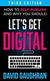 Let's Get Digital: How To Self-Publish And Why You Should (Third Edition) (Let's Get Publishing Book 1) by David Gaughran (Author) #Kindle US #NewRelease #Reference #eBook #ad