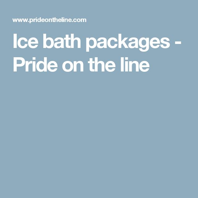 Ice bath packages - Pride on the line