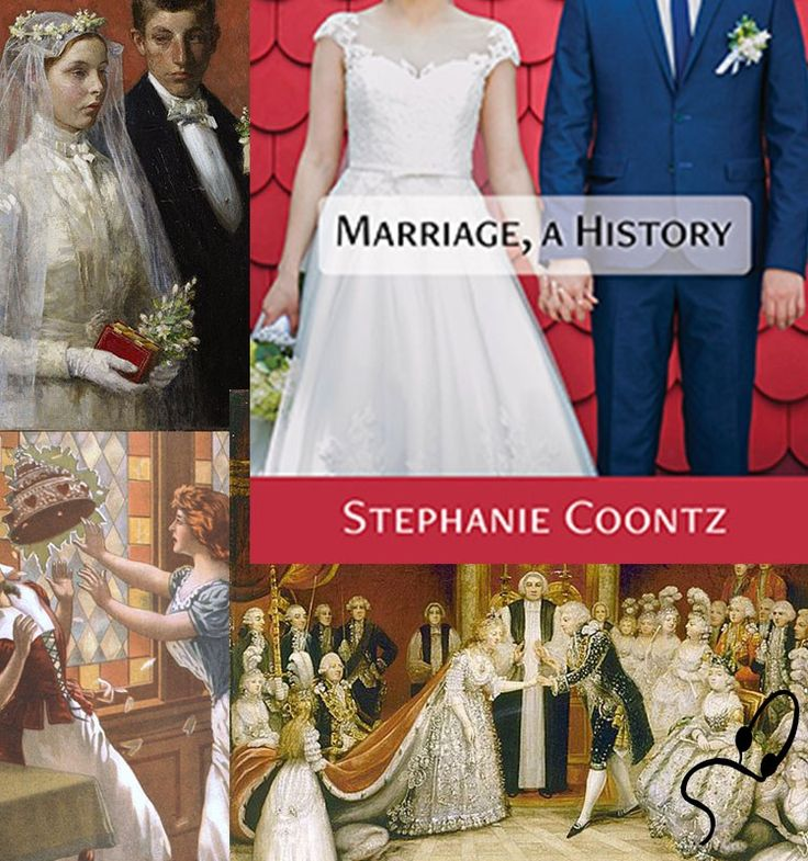 Stephanie Coontz's Marriage, A History: What Tradition?