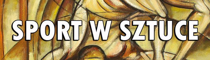 Sport w Sztuce | Sport w sztuce polskiej