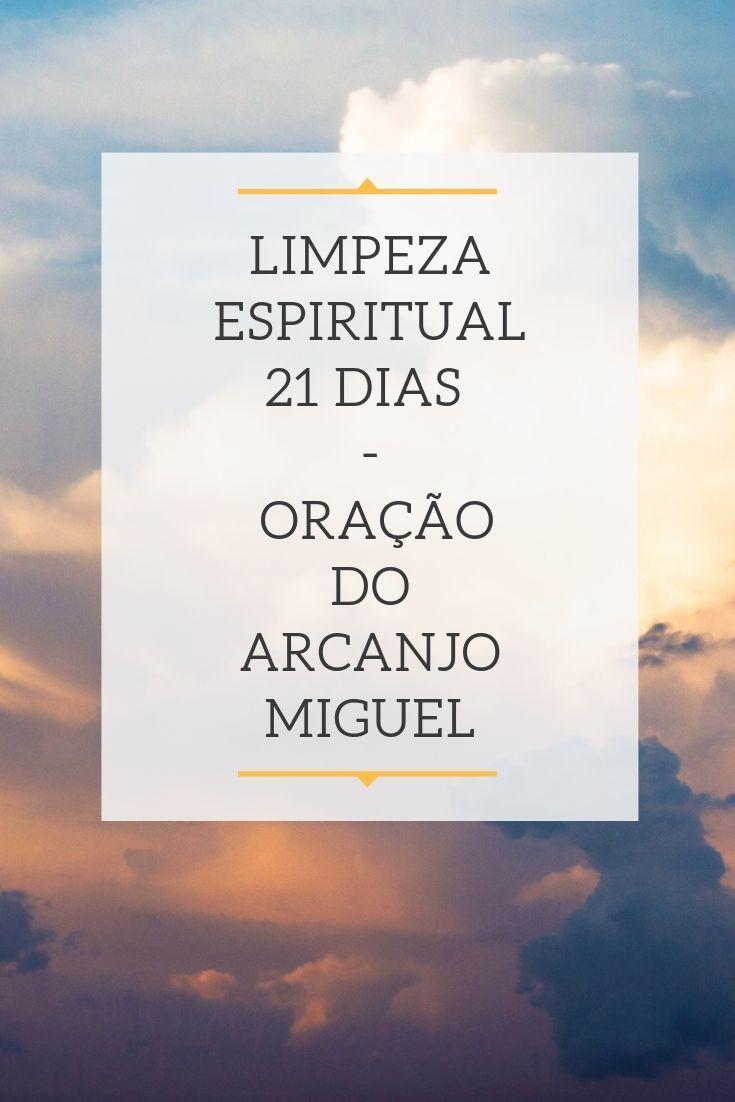 Limpeza Espiritual 21 Dias Oracao Do Arcanjo Miguel Oracao Dos