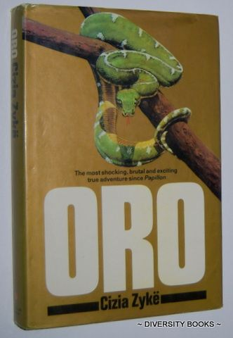 """ORO, by Cizia Zyke.  Translated by Stanley Hochman. """"This is the story of one man's search for gold. 'Oro' traces the rise and fall of his fortunes in South America from solo prospecting on the Osa peninsula to the search for antiquities in the Colombian jungle . . . """""""