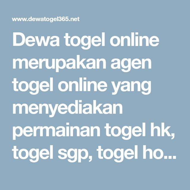 Dewa togel online merupakan agen togel online yang ...