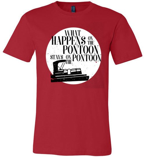 What Happens on the Pontoon - Stays on the Pontoon T-Shirt