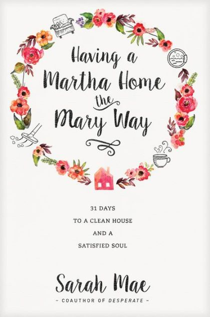 Having a Martha House the Mary Way Book Study & Email Challenge @ AVirtuousWoman.org