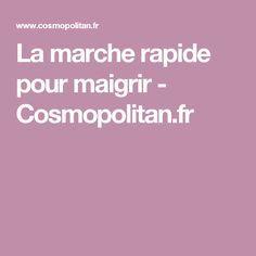 La marche rapide pour maigrir - Cosmopolitan.fr