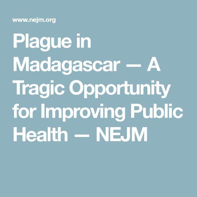 Plague in Madagascar — A Tragic Opportunity for Improving Public Health — NEJM