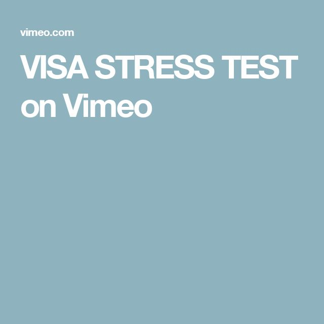 VISA STRESS TEST on Vimeo