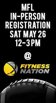 MFL In-Person Registration Sat May 26 12-3 at Fitness Nation.