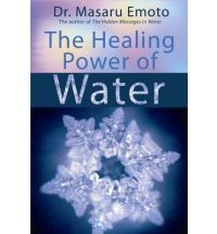 The Healing Power of Water - Dr Masaru Emoto