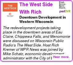 #UNCAT #PODCAST  The West Side With Rich Kremer    Downtown Development in Western Wisconsin    LISTEN...  http://podDVR.COM/?c=cae71442-b390-625e-bb05-cc198e1c62a1