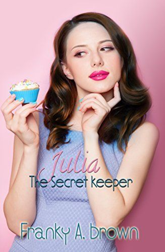 Julia the Secret Keeper by Franky A. Brown, http://www.amazon.com/dp/B008R54DFS/ref=cm_sw_r_pi_dp_hIw5tb1AKBP8V