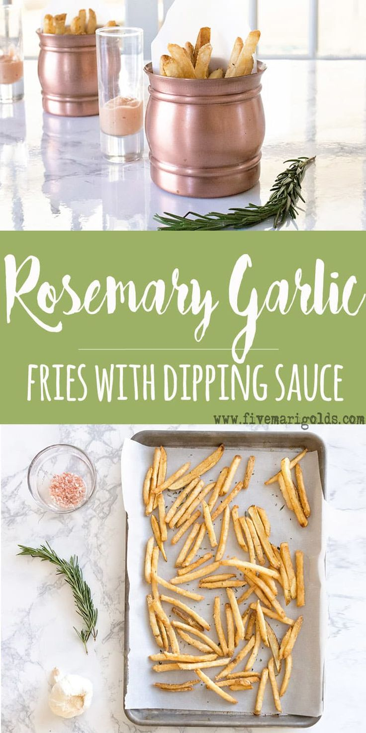 Oven baked rosemary garlic French fries with fancy dipping sauce are a cut above the rest! Perfect as an appetizer or side dish.