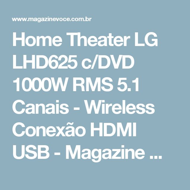 Home Theater LG LHD625 c/DVD 1000W RMS 5.1 Canais - Wireless Conexão HDMI USB - Magazine Megashopin