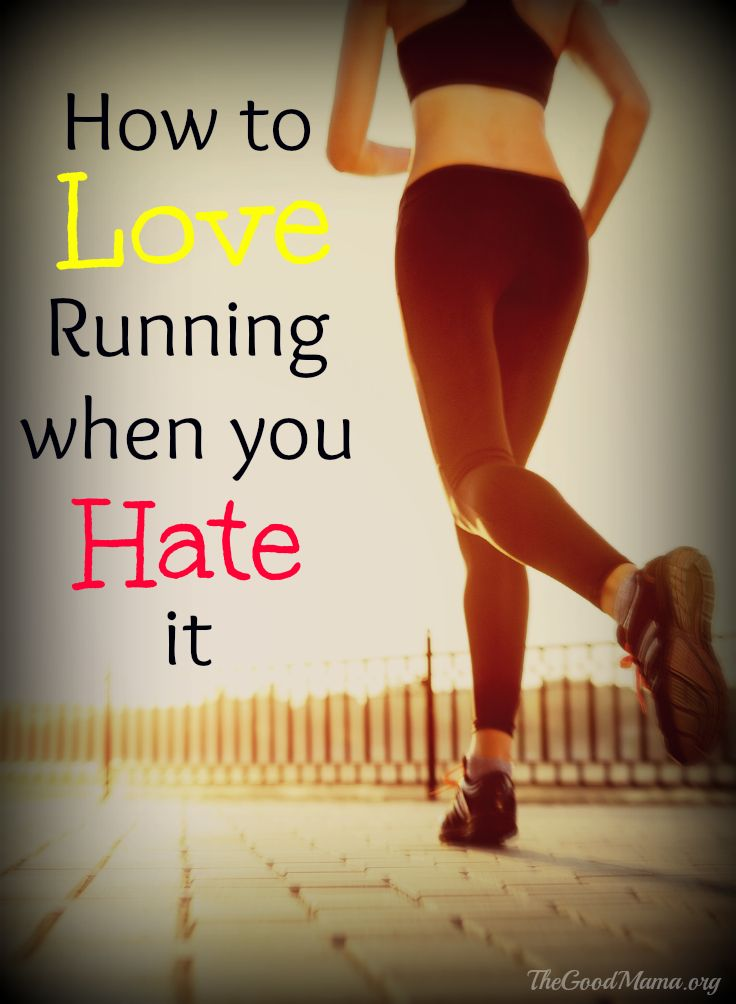 How to Love Running when you Hate it- 10 tips to transform your feelings toward running. Included are lots of links to valuable running resources.